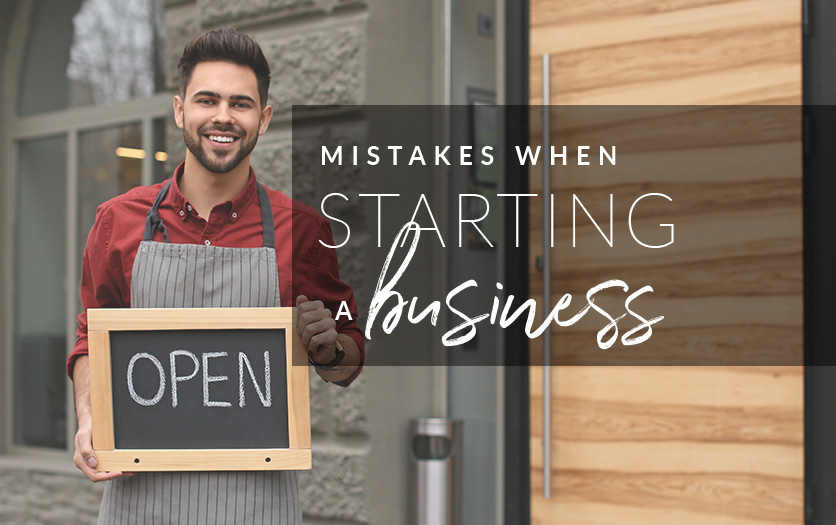 Mistakes When Starting a Business